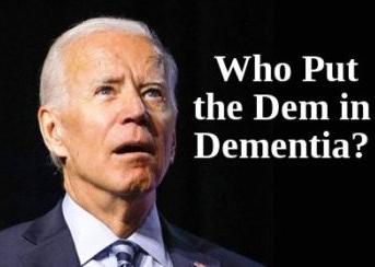 Joe Biden dem in dementia